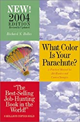 What Color Is Your Parachute?: A Practical Manual for Job-Hunters and Career-Changers: A Practical Guide for Job-Hunting and Career Changes
