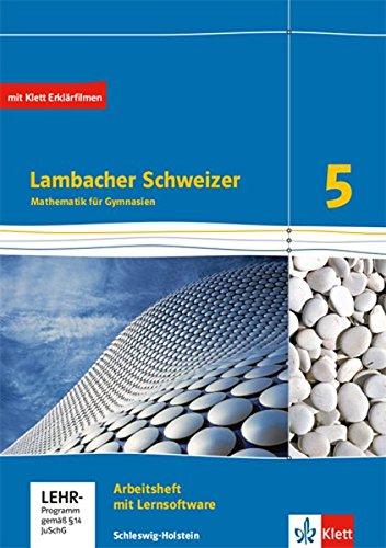 Lambacher Schweizer Mathematik 5. Ausgabe Schleswig-Holstein: Arbeitsheft mit Lösungsheft und Lernsoftware Klasse 5 (Lambacher Schweizer Mathematik. Ausgabe für Schleswig-Holstein ab 2018)