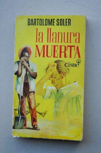 Soler, Bartolomé - La Llanura Muerta / Bartolomé Soler ; [Portada De Chaco]