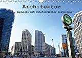 Architektur - Bauwerke mit künstlerischer Gestaltung (Wandkalender 2019 DIN A4 quer): Architektur-Kalender (Monatskalender, 14 Seiten ) (CALVENDO Orte)