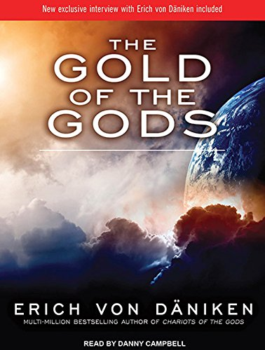The Gold of the Gods - Danny Campbell,Erich Daniken