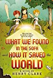What We Found in the Sofa and How it Saved the World by Henry Clark (31-Jul-2014) Paperback