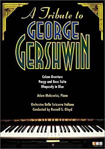 A Tribute to George Gershwin - Cuban Overture, Porgy and Bess, Rhapsody in Blue / Gloyd, Makowicz [Import USA Zone 1]