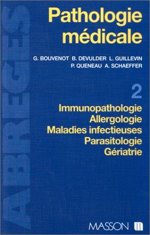 Pathologie médicale, tome 2 : Immunopathologie, allergologie, maladies infectieuses, parasitologie, gériatrie
