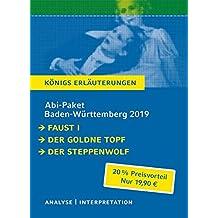 Abitur Baden-Württemberg 2019 - Königs Erläuterungen Paket: Ein Bundle mit allen Lektürehilfen zur Abiturprüfung: Faust I, Der goldne Topf, Der Steppenwolf