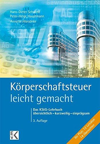 Körperschaftsteuer - leicht gemacht: Das KStG-Lehrbuch übersichtlich - kurzweilig - - Körperschaftsteuer-e&e