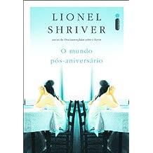 O mundo pós-aniversário (Portuguese Edition)