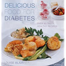 Delicious Food for Diabetes: Over 80 Tasty, Healthy Recipes