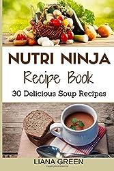 Nutri Ninja Recipe Book: 30 Delicious Soup Recipes