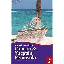 Footprint Handbook Cancun & Yucatan Peninsula (Footprint - Handbooks)