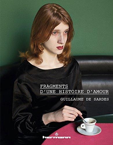 Fragments d'une histoire d'amour par Guillaume de Sardes