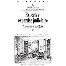 Experts et expertise judiciaire: France, XIXe et XXe siècles (Histoire) (French Edition)