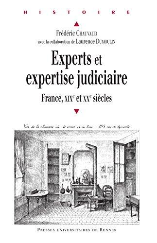 Experts et expertise judiciaire: France, xixe et xxe siècles