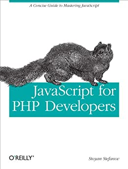 JavaScript for PHP Developers: A Concise Guide to Mastering JavaScript von [Stefanov, Stoyan]