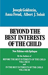 Beyond the Best Interests of the Child: New Edition with Epilogue: 001