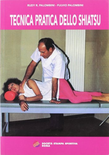 tecnica pratica dello shiatsu. terapia manuale
