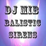 Balistic Sirens