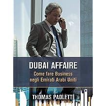 Dubai Affaire: Come fare Business negli Emirati Arabi Uniti