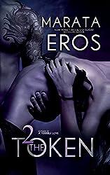 The Token 2: Volume 2 by Marata Eros (2014-05-06)