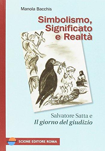 Simbolismo, significato e realtà. Salvatore Satta e «Il giorno del giudizio»