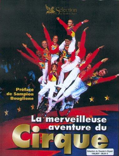 La merveilleuse aventure du cirque par Marie-Claire Demarchelier, Marie Sandrin