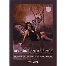 Desnuda entre rimas (Colección Poesía)