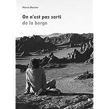 On n'est pas sorti de la berge (French Edition)
