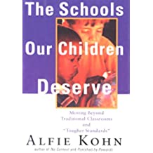 """The Schools Our Children Deserve: Moving Beyond Traditional Classrooms and """"Tougher Standards"""""""