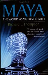 Maya: The World as Virtual Reality by Richard L. Thompson (2003-05-23)