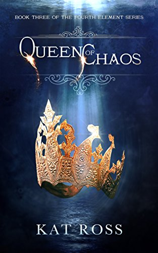 Queen of Chaos (The Fourth Element Book 3) (English Edition)
