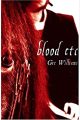 Blood Etc by Gee Williams (30-Jan-2008) Paperback Paperback