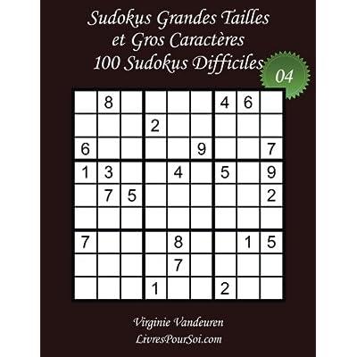 Sudokus Grandes Tailles et Gros Caractères - Niveau Difficile - N°4: 100 Sudokus Difficiles - Grands Caractères : 36 points