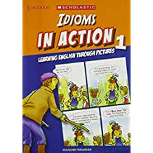 Idioms in Action Through Pictures 1