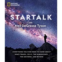 StarTalk: Everything You Ever Need to Know About Space Travel, Sci-Fi, the Human Race, the Universe, and Beyond (English Edition)