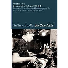 Zwangsarbeit in Esslingen 1939-1945: Kommune, Unternehmen und Belegschaften in der nationalsozialistischen Kriegswirtschaft