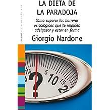 La dieta de la paradoja: Superar las barreras psicológicas que te impiden adelgazar y estar en forma (Psicologia Hoy)