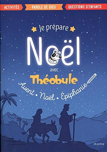 Je prépare Noël avec Théobule : Avant, Noël, épiphanie par Théobule, Dominicains de la Province de France