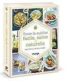 Toute la cuisine facile, saine et naturelle...