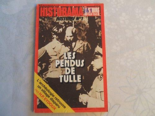 HISTORAMA [No 309] du 01/07/1977 - LES PENDUS DE TULLE - L'ARCHEOLOGIE RETROUVE UN VILLAGE DISPARU PAR H.P. EYDOUX.