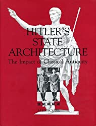 Hitler's State Architecture: Impact of Classical Antiquity (College Art Association Monograph) by Alex Scobie (1990-08-01)