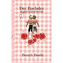 Der Bachelor: Eine Rose für den besten Freund