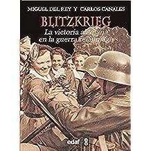 Blitzkrieg: La victoria alemana en la guerra relámpago (Trazos de la Historia)