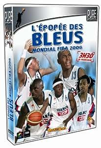 L'epopee des bleus : Mondial Fiba 2006