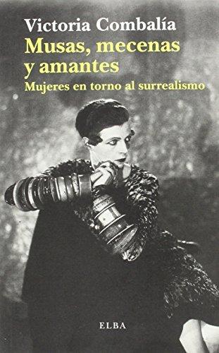 Musas mecenas y amantes (ELBA) por Victoria Combalía
