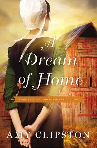Dream of Home (Hearts of the Lancaster Grand Hotel)