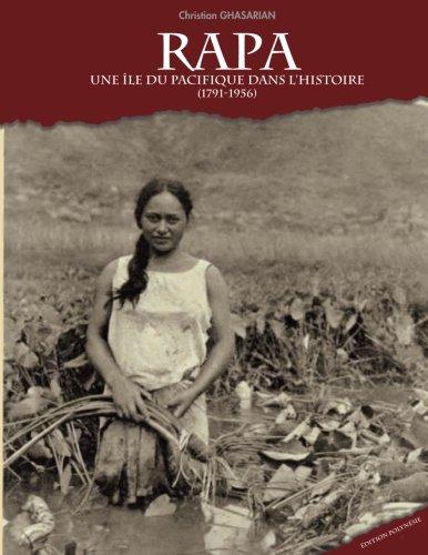 Rapa, une le du Pacifique dans l'Histoire (1791-1956): Edition Polynsie et Pacifique sud