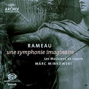 Rameau - Une symphonie imaginaire / Les Musiciens du Louvre, Minkowski