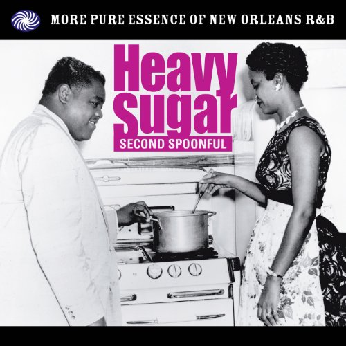 Heavy Sugar Second Spoonful: More Pure Essence of New Orleans R&B