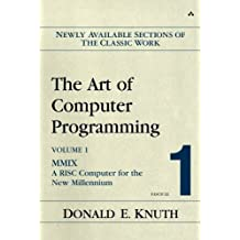 The Art of Computer Programming, Volume 1, Fascicle 1: MMIX -- A RISC Computer for the New Millennium by Donald E. Knuth (2005-02-24)