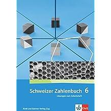 Schweizer Zahlenbuch 6: Lösungen zum Arbeitsheft